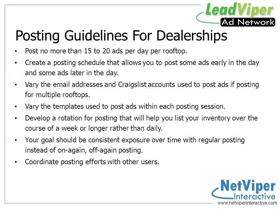 www.netviperinteractive.com Craigslist Summary Tons of leads Comparable lead quality to other channels Very low cost Disciplined approach yields great results A little effort into ad content results in dramatic increase in leads per click