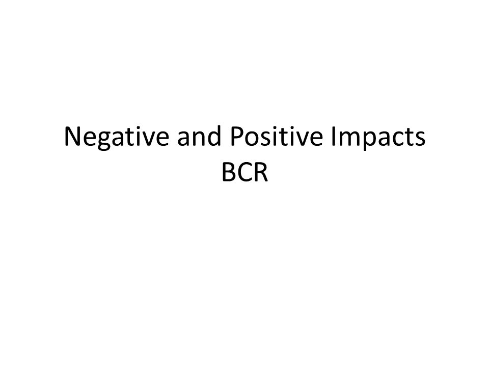 Negative and Positive Impacts BCR