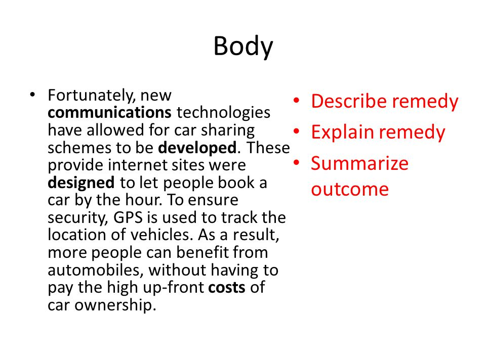 Body Fortunately, new communications technologies have allowed for car sharing schemes to be developed. These provide internet sites were designed to