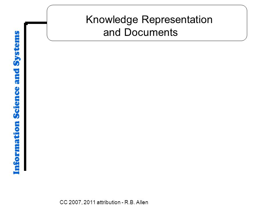 CC 2007, 2011 attribution - R.B. Allen Knowledge Representation and Documents