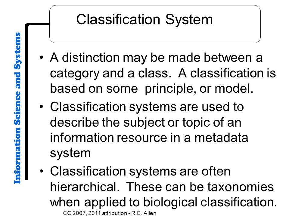 Classification System A distinction may be made between a category and a class.