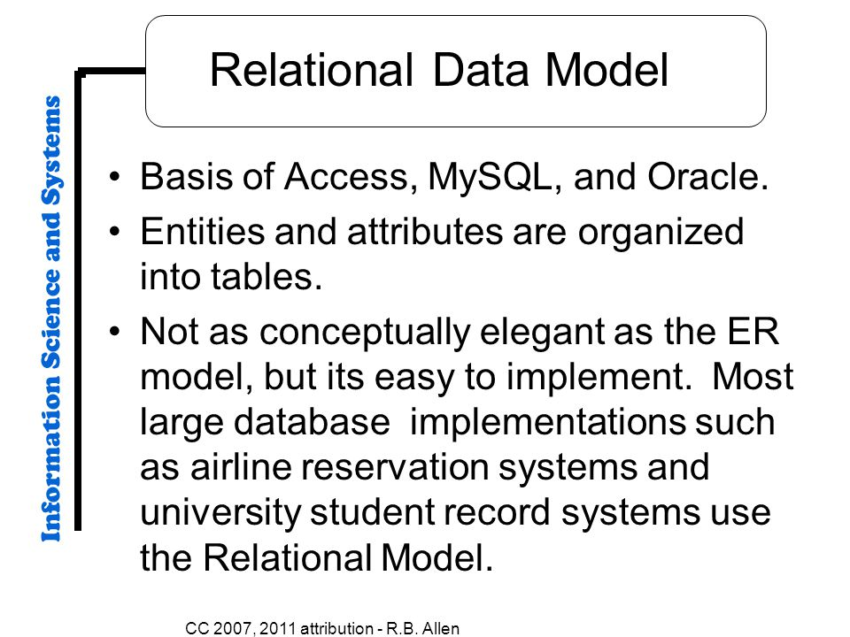 CC 2007, 2011 attribution - R.B. Allen Relational Data Model Basis of Access, MySQL, and Oracle.