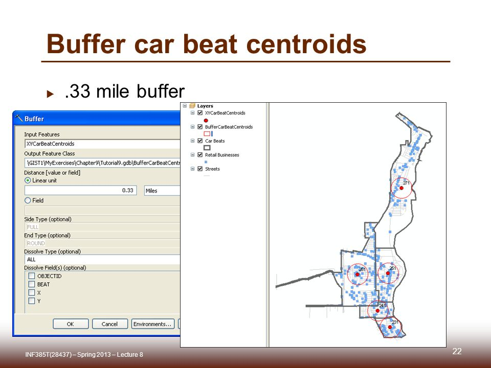 Buffer car beat centroids.33 mile buffer INF385T(28437) – Spring 2013 – Lecture 8 22