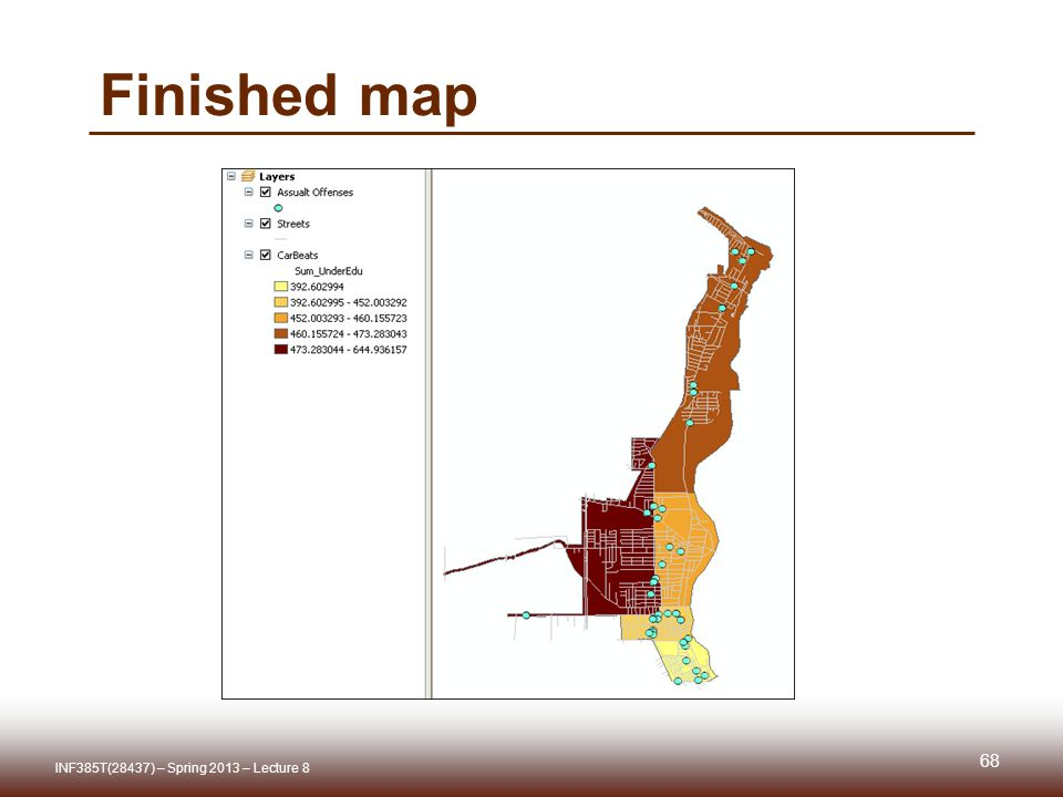 Finished map INF385T(28437) – Spring 2013 – Lecture 8 68