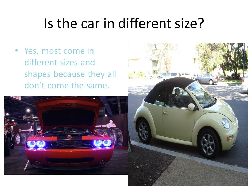 Is the car in different size.