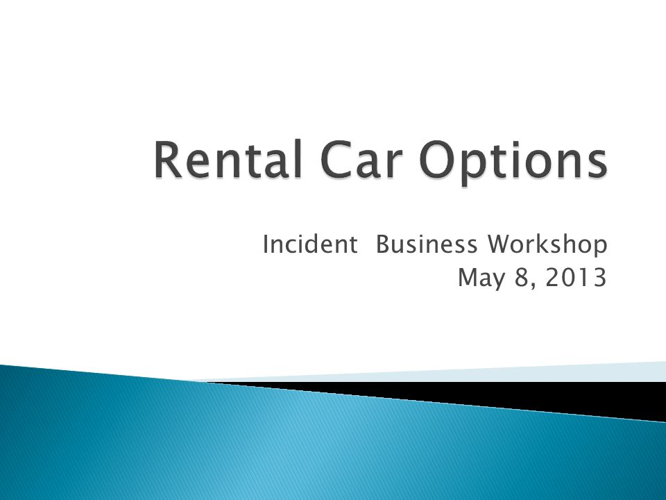 Incident Business Workshop May 8, 2013
