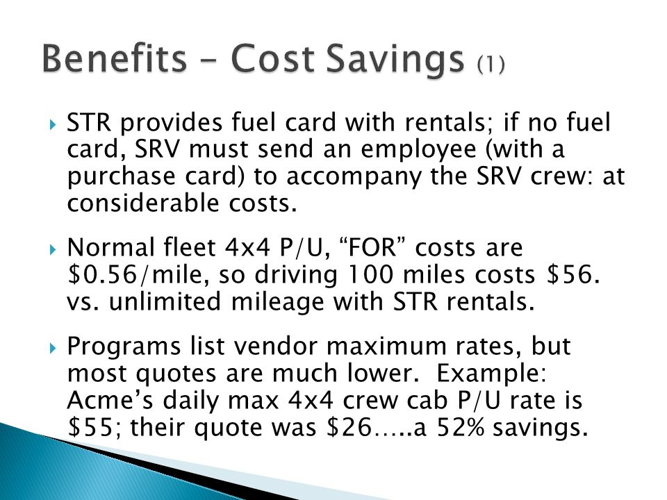 STR provides fuel card with rentals; if no fuel card, SRV must send an employee (with a purchase card) to accompany the SRV crew: at considerable cost