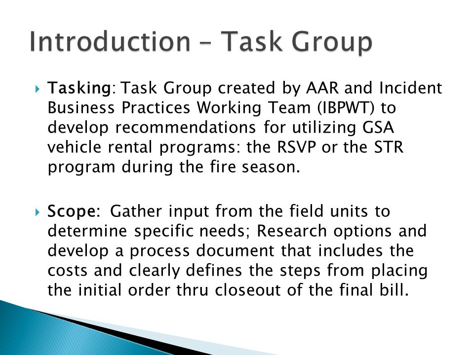 Tasking: Task Group created by AAR and Incident Business Practices Working Team (IBPWT) to develop recommendations for utilizing GSA vehicle rental pr
