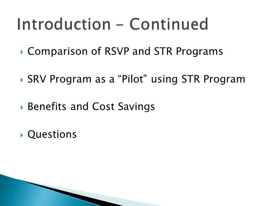 Comparison of RSVP and STR Programs SRV Program as a Pilot using STR Program Benefits and Cost Savings Questions