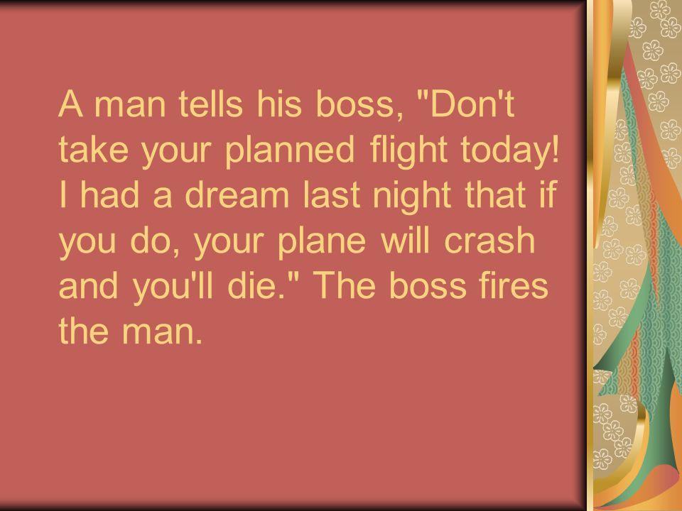 A man tells his boss,