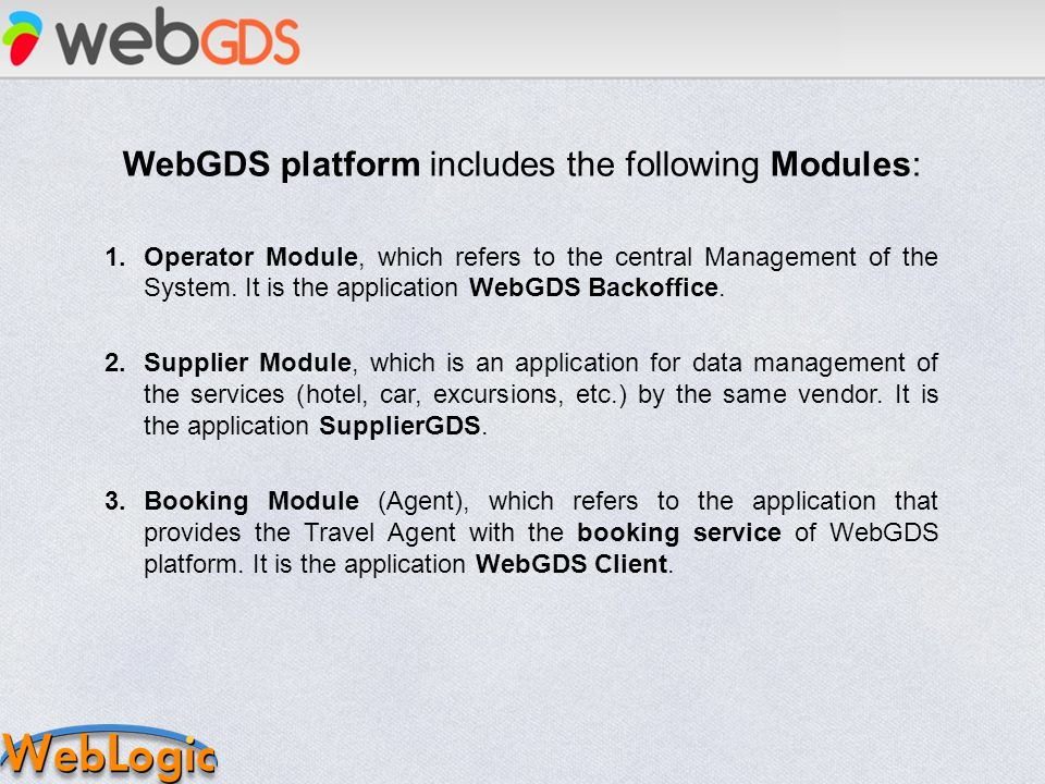 WebGDS platform includes the following Modules: 1.Operator Module, which refers to the central Management of the System.
