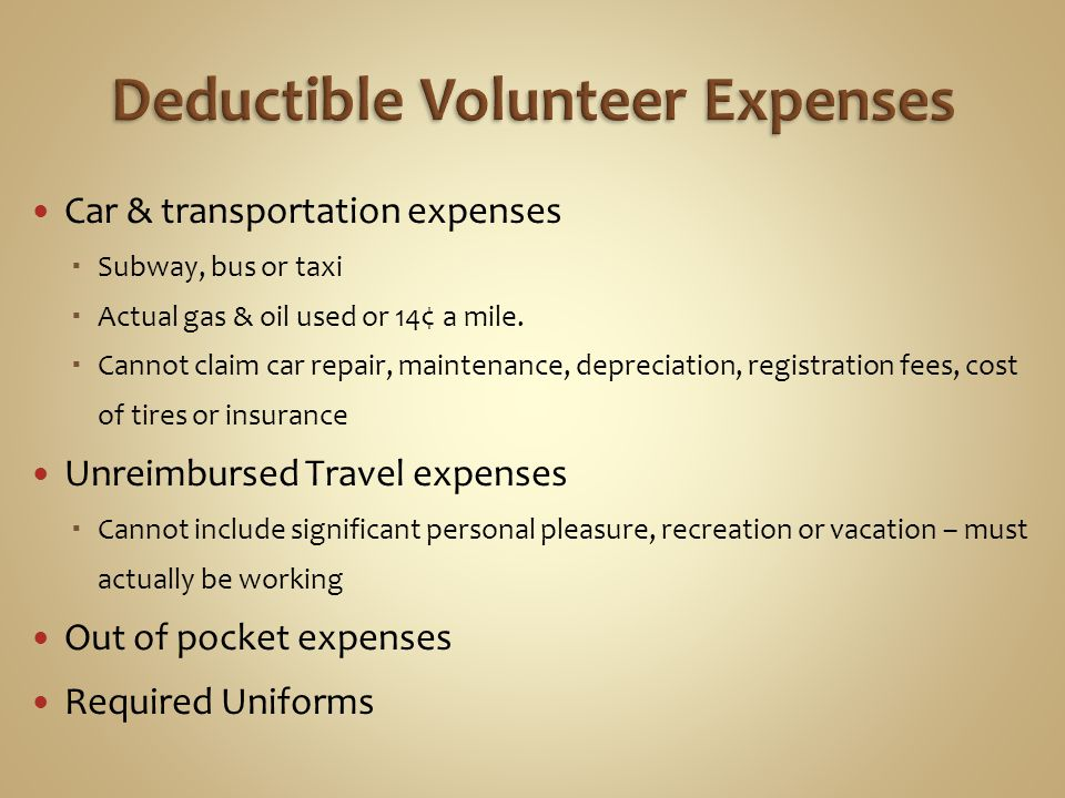 Car & transportation expenses Subway, bus or taxi Actual gas & oil used or 14¢ a mile. Cannot claim car repair, maintenance, depreciation, registratio