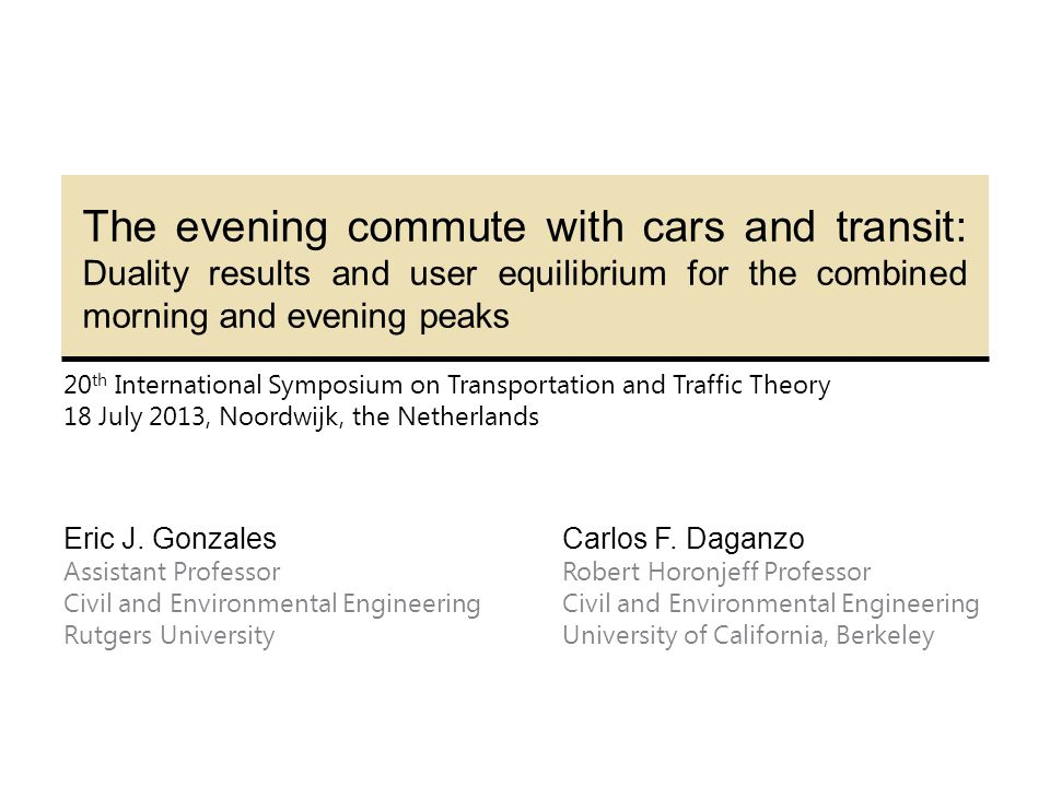 The evening commute with cars and transit: Duality results and user equilibrium for the combined morning and evening peaks 20 th International Symposi