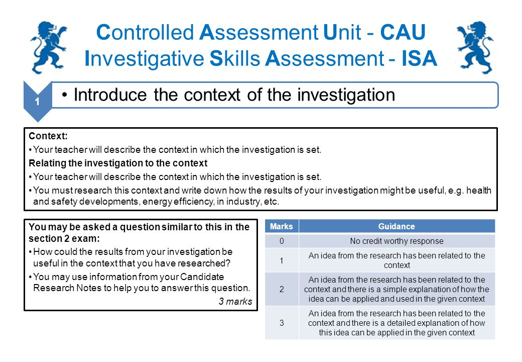 Controlled Assessment Unit - CAU Investigative Skills Assessment - ISA Producing a graph or bar chart: You will be required to draw a graph or bar chart of your results 7 ISA section 2 exam – Additional / Separate Science MarksAnswerAdditional guidance 1 X axis: suitable scales chosen and labelled with quantity and units.