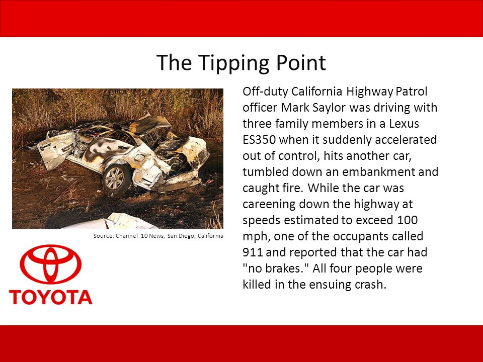 Chronology of the Toyota SUA Case: August 2009-August 2010 August 28, 2009: Lexus crashed in San Diego, CA and kills all four occupants.