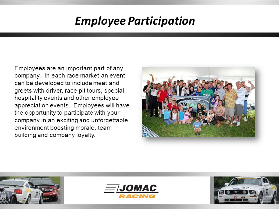 Employees are an important part of any company. In each race market an event can be developed to include meet and greets with driver, race pit tours,