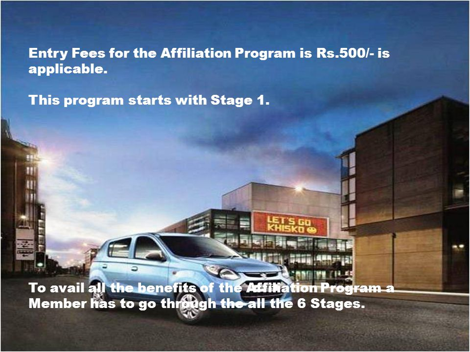 Entry Fees for the Affiliation Program is Rs.500/- is applicable.