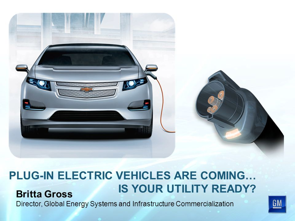 PLUG-IN ELECTRIC VEHICLES ARE COMING… IS YOUR UTILITY READY.