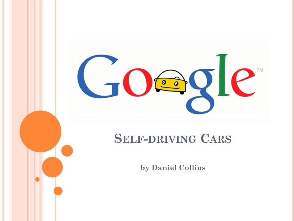 S ELF - DRIVING C ARS by Daniel Collins