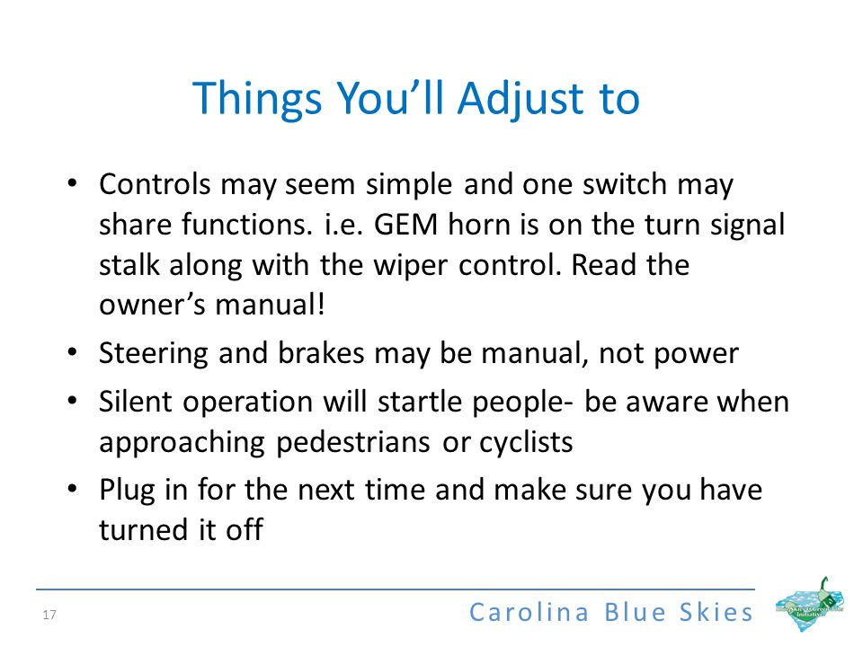 Carolina Blue Skies Things Youll Adjust to 17 Controls may seem simple and one switch may share functions.