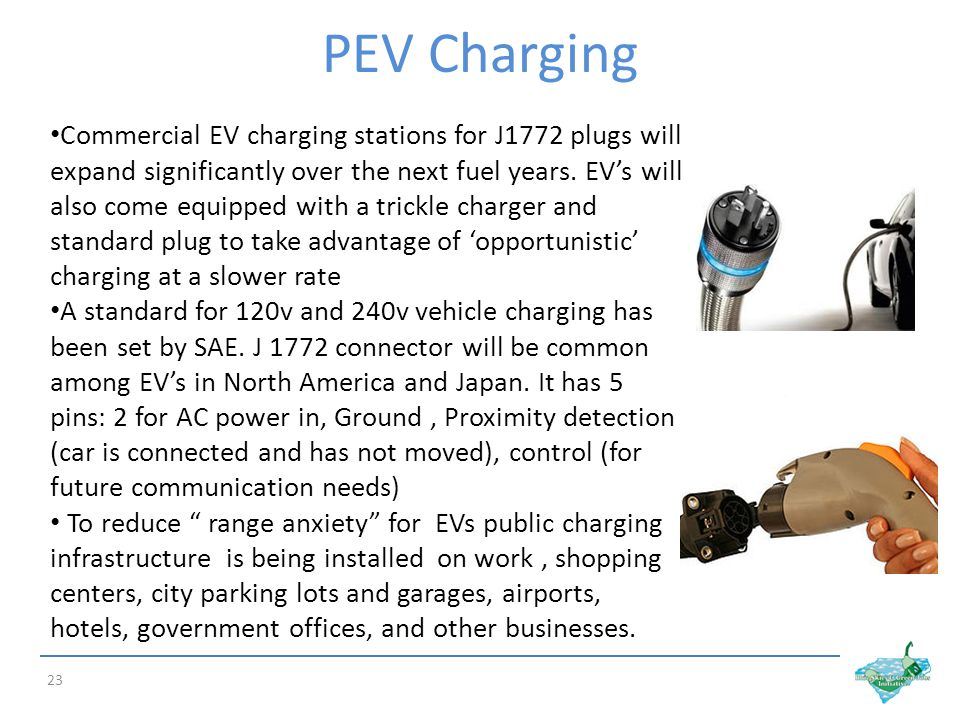 PEV Charging 23 Commercial EV charging stations for J1772 plugs will expand significantly over the next fuel years.