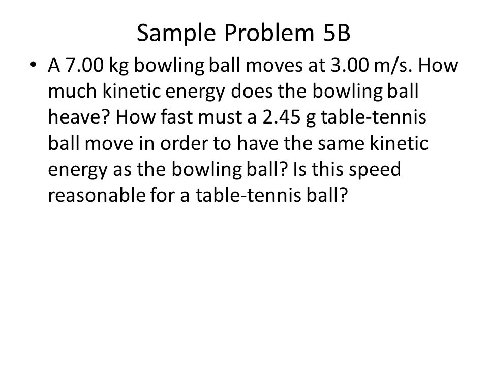 Example 1 An object moving at a constant speed of 25 meters per second possesses 450 joules of kinetic energy.