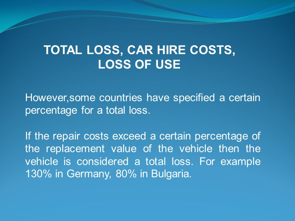 However,some countries have specified a certain percentage for a total loss.