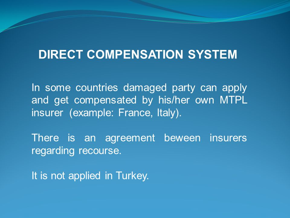In some countries damaged party can apply and get compensated by his/her own MTPL insurer (example: France, Italy). There is an agreement beween insur