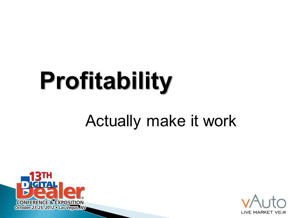 21 Actually make it work Profitability