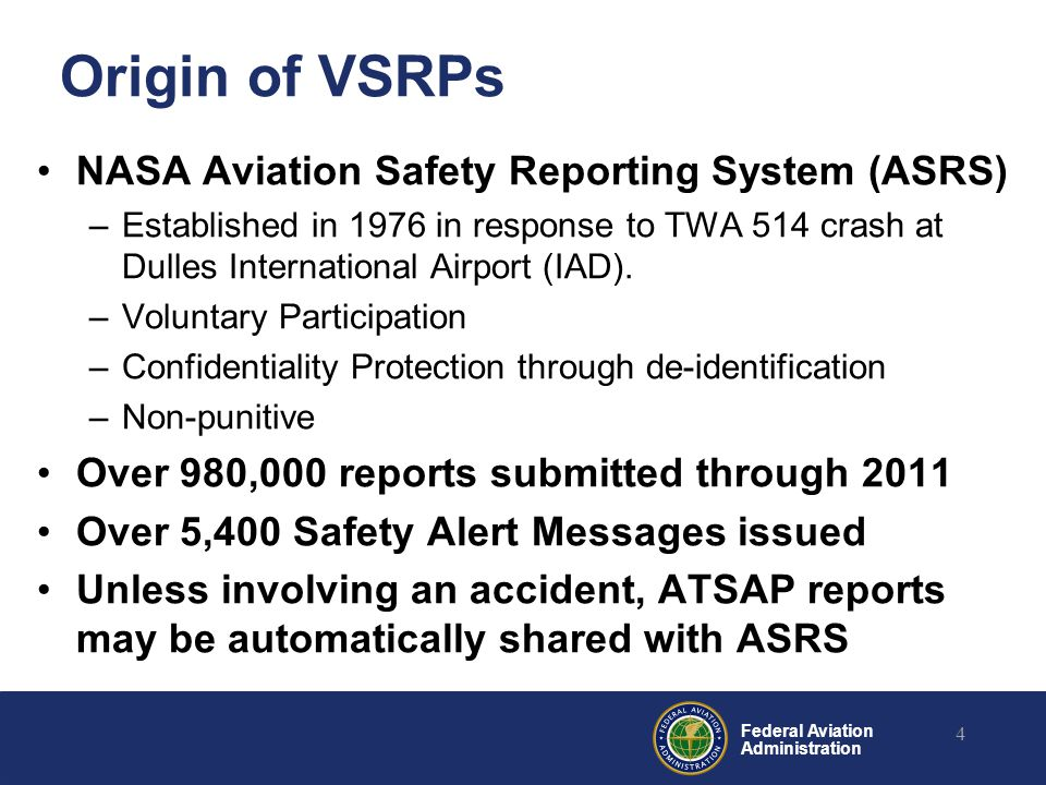Federal Aviation Administration NASA Aviation Safety Reporting System (ASRS) –Established in 1976 in response to TWA 514 crash at Dulles International