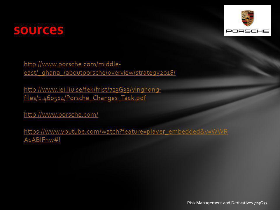 sources http://www.porsche.com/middle- east/_ghana_/aboutporsche/overview/strategy2018/ http://www.iei.liu.se/fek/frist/723G33/yinghong- files/1.46051