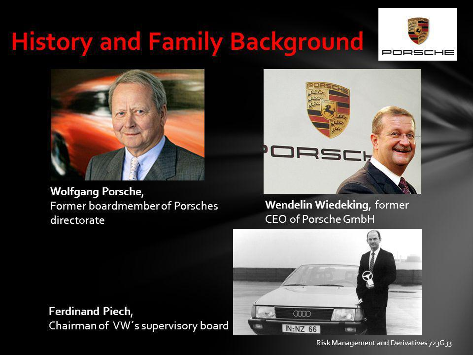 Risks Outsourcing: decay of quality of manufactured products and control in general lack of knowledge and industry country becomes less desirable for investors Porsche fights against this risk by investing in human capital (their biggest asset) Credit:Porsche increases external liabilities for takeover of VW & inhouse construction of Panamera this high liabilities in connection with the financial crisis brought down the company in the end Risk Management and Derivatives 723G33