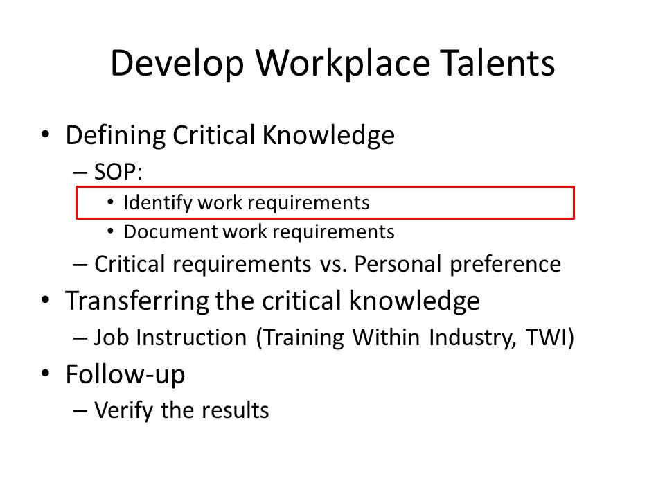 Fundamental Skills Ancillary Task Knowledge Policies and Judgments Core Job-specific Knowledge Accumulated Know-how Five Critical Workplace Knowledge