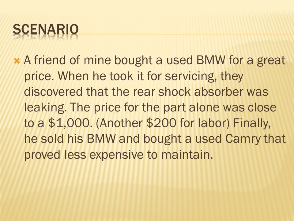A friend of mine bought a used BMW for a great price.