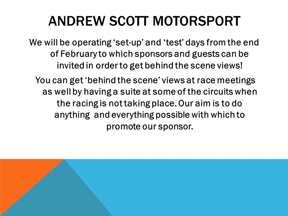 ANDREW SCOTT MOTORSPORT DIVISION 1 SUPERKART The kart with all the bodywork will be used to promote any company activities when the car is not racing.