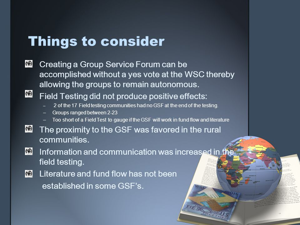 Things to consider Creating a Group Service Forum can be accomplished without a yes vote at the WSC thereby allowing the groups to remain autonomous.