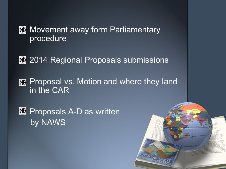 Movement away form Parliamentary procedure 2014 Regional Proposals submissions Proposal vs.