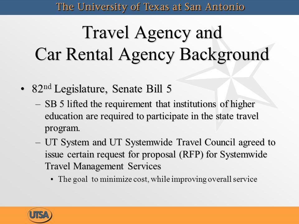 UT Systemwide Travel Council Travel Council in collaboration with UT System Supply Chain Alliance issued the following RFPs in July:Travel Council in collaboration with UT System Supply Chain Alliance issued the following RFPs in July: –Travel Agency –Car Rental Agency MembershipMembership –Membership consists of a representative from every institution who is responsible for the institutions travel programs –Each member/institution is authorized one vote UT System and MD Anderson are authorized two votes eachUT System and MD Anderson are authorized two votes each Travel Council in collaboration with UT System Supply Chain Alliance issued the following RFPs in July:Travel Council in collaboration with UT System Supply Chain Alliance issued the following RFPs in July: –Travel Agency –Car Rental Agency MembershipMembership –Membership consists of a representative from every institution who is responsible for the institutions travel programs –Each member/institution is authorized one vote UT System and MD Anderson are authorized two votes eachUT System and MD Anderson are authorized two votes each
