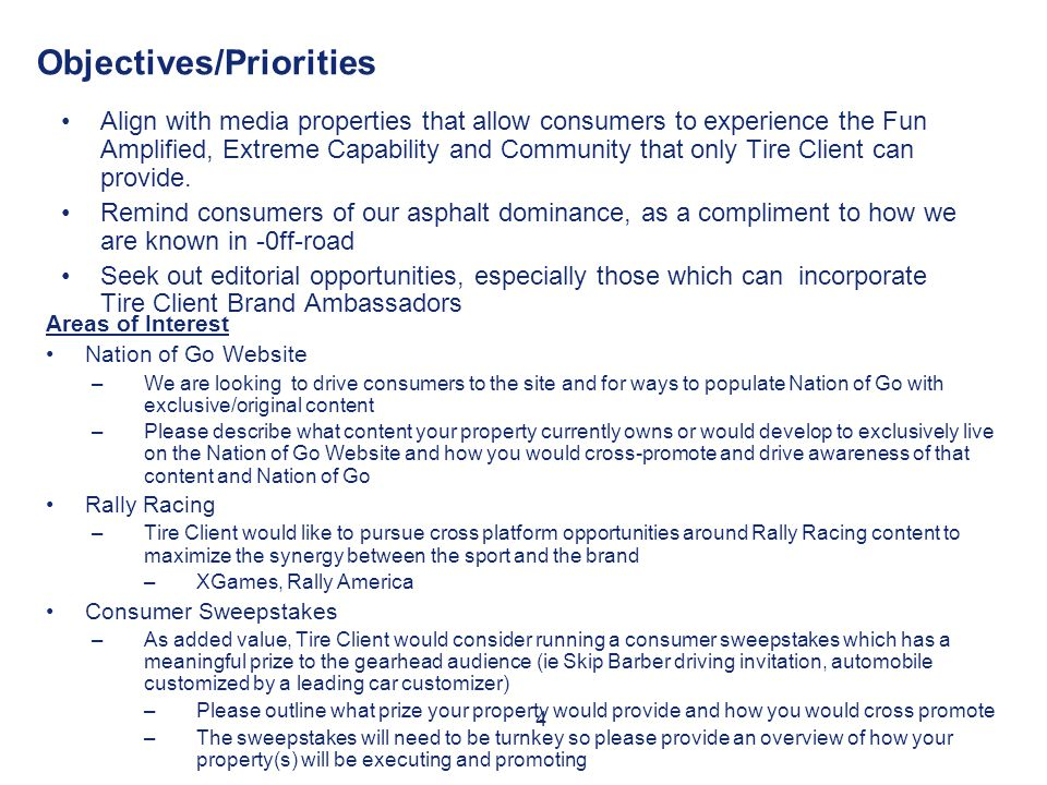 Objectives/Priorities Align with media properties that allow consumers to experience the Fun Amplified, Extreme Capability and Community that only Tir