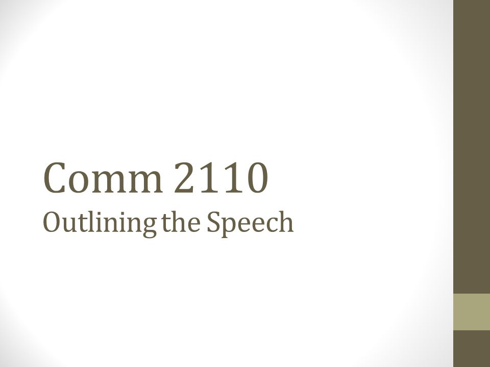Comm 2110 Outlining the Speech
