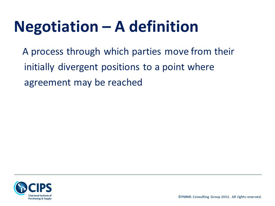 ©PMMS Consulting Group 2011. All rights reserved. HOUSE OF NEGOTIATION 3