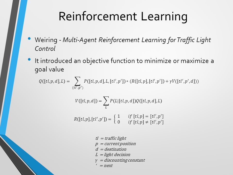 Reinforcement Learning Weiring - Multi-Agent Reinforcement Learning for Traffic Light Control It introduced an objective function to minimize or maxim