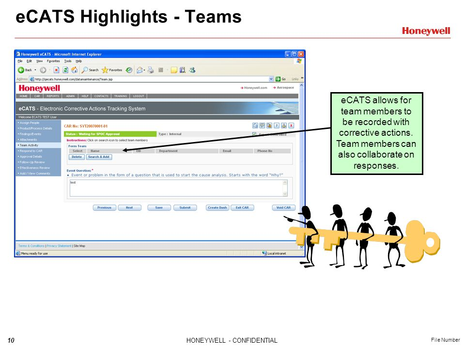 10HONEYWELL - CONFIDENTIAL File Number eCATS Highlights - Teams eCATS allows for team members to be recorded with corrective actions.