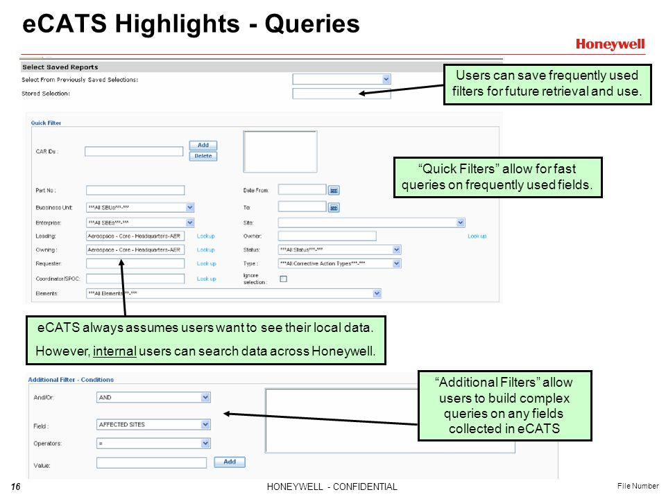 16HONEYWELL - CONFIDENTIAL File Number eCATS Highlights - Queries eCATS always assumes users want to see their local data.