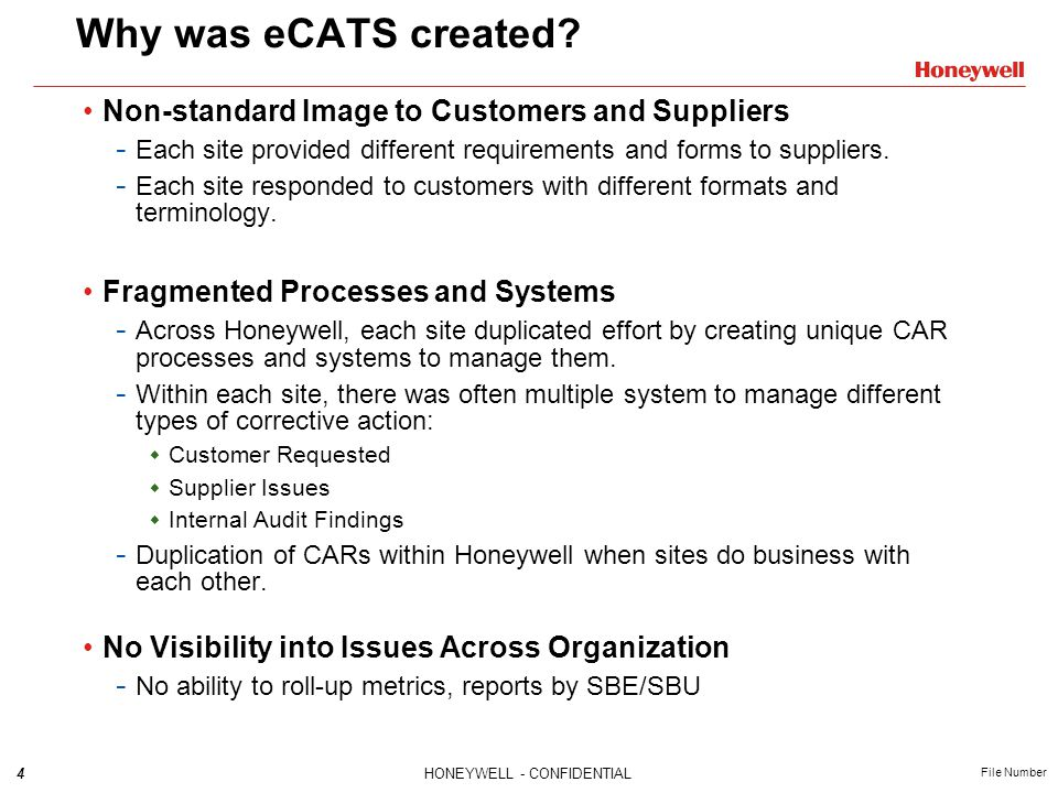 4HONEYWELL - CONFIDENTIAL File Number Why was eCATS created.