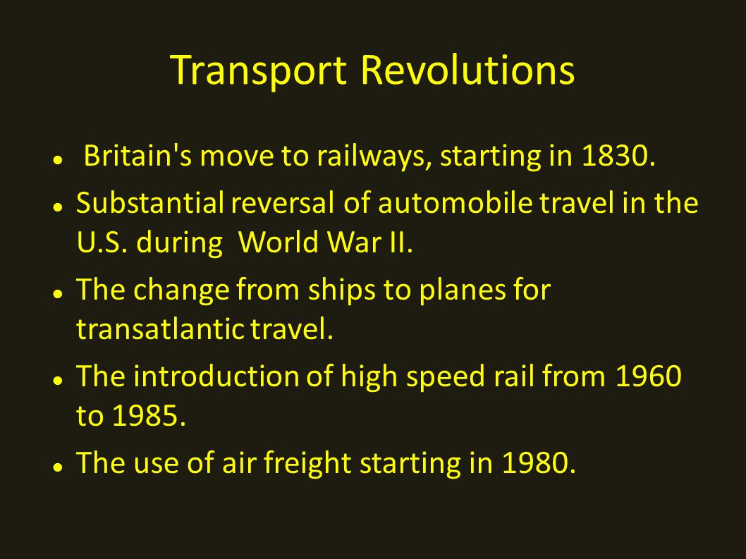 Transport Revolutions Britain s move to railways, starting in 1830.