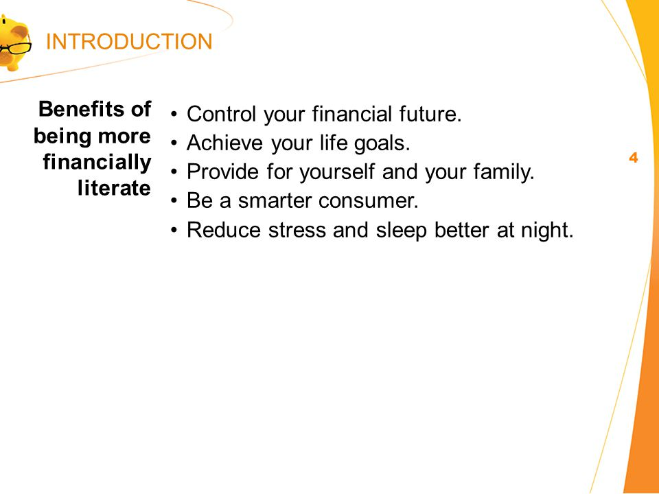 Control your financial future. Achieve your life goals. Provide for yourself and your family. Be a smarter consumer. Reduce stress and sleep better at
