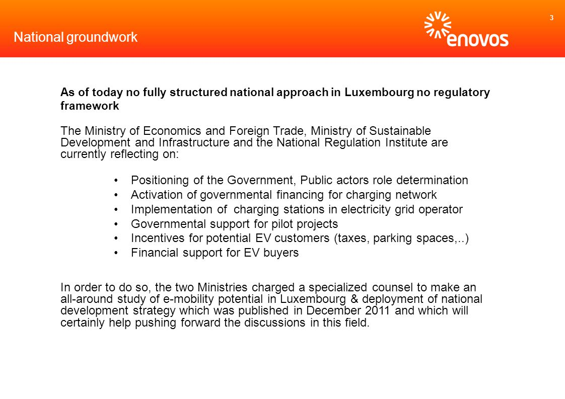 3 National groundwork As of today no fully structured national approach in Luxembourg no regulatory framework The Ministry of Economics and Foreign Tr