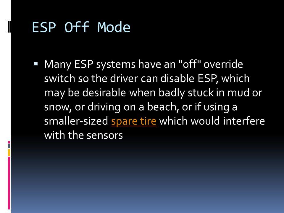 Yaw Rate Control ESP incorporates yaw rate control into the anti- lock braking system (ABS).