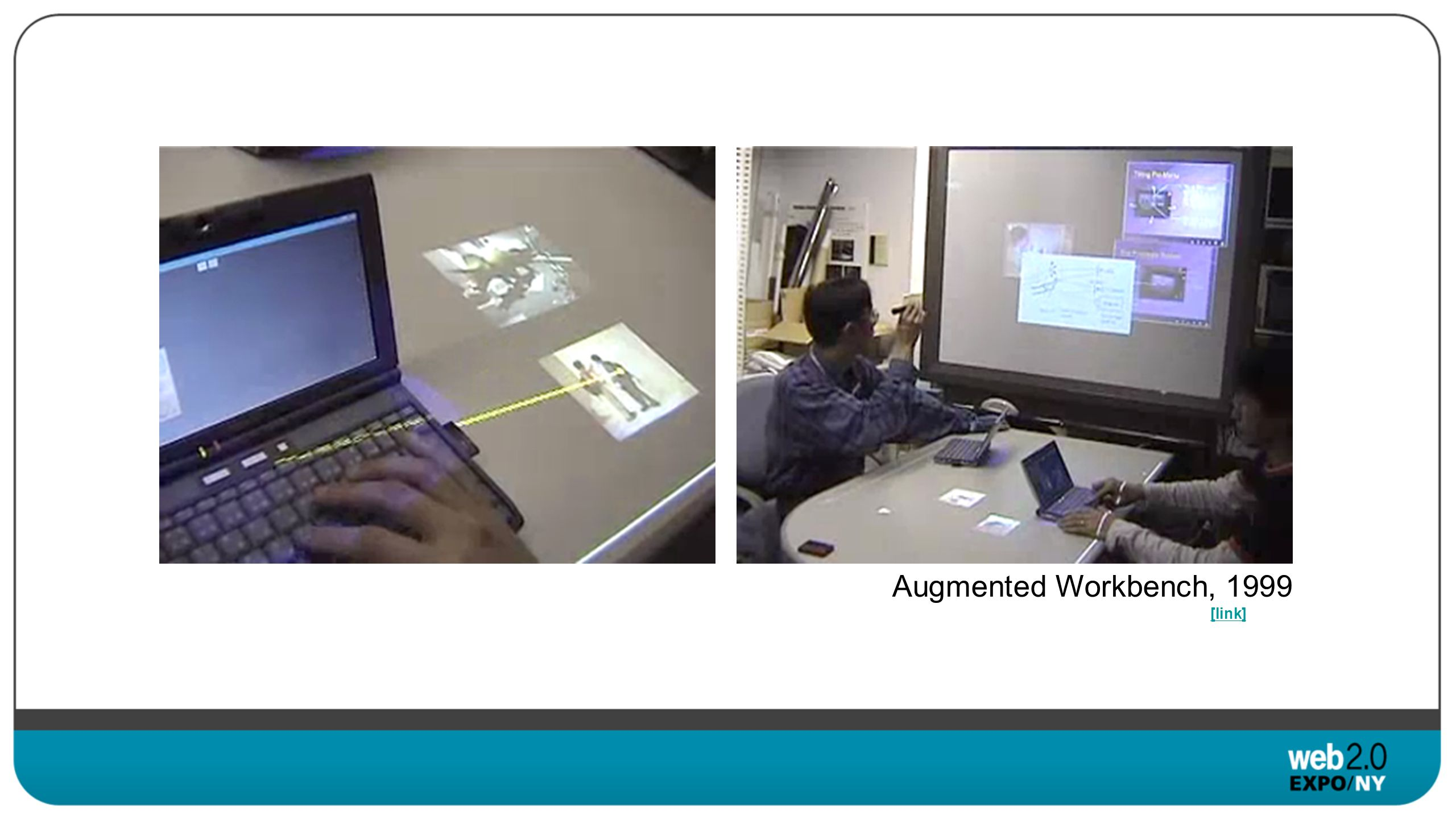 [link] Augmented Workbench, 1999